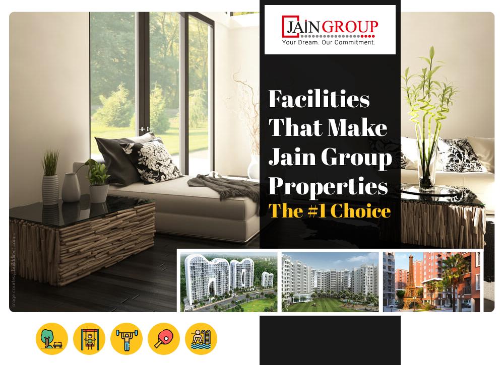 Facilities That Make Jain Group Properties The No.1 Choice
