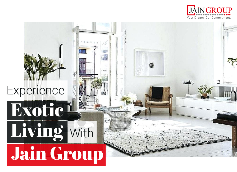 Experience Exotic Living With Jain Group